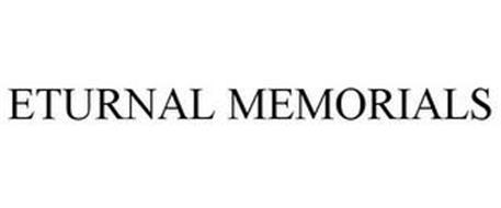 ETURNAL MEMORIALS