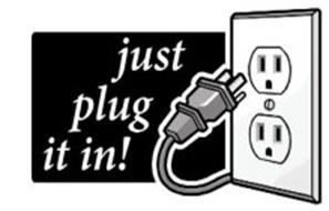 JUST PLUG IT IN!