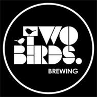TWO BIRDS. BREWING