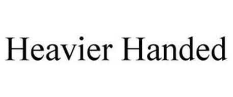 HEAVIER HANDED