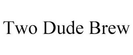 TWO DUDE BREW