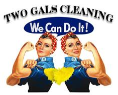 TWO GALS CLEANING WE CAN DO IT! Trademark of Two Gals Cleaning ...