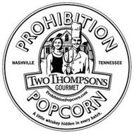 PROHIBITION POPCORN TWO THOMPSONS GOURMET NASHVILLE TENNESSEE PROHIBITIONPOPCORN.COM A LITTLE WHISKEY HIDDEN IN EVERY BATCH