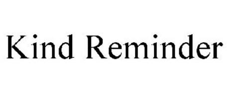 KIND REMINDER Trademark of Twomey, Jeannette P. Serial ...