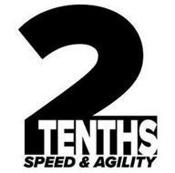 2 TENTHS SPEED u0026 AGILITY  sc 1 st  Trademarkia & 2 TENTHS SPEED u0026 AGILITY Trademark of Two-Tenths Speed and Agility ...