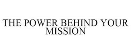 THE POWER BEHIND YOUR MISSION