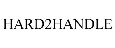 HARD2HANDLE