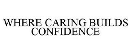 WHERE CARING BUILDS CONFIDENCE