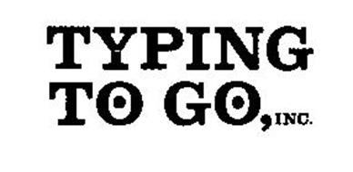 TYPING TO GO, INC.