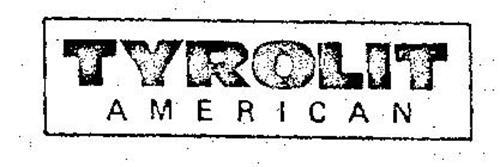 TYROLIT AMERICAN