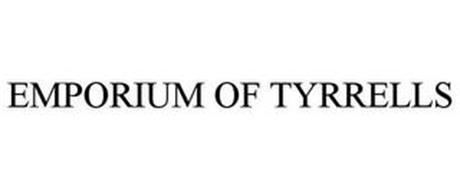 EMPORIUM OF TYRRELLS