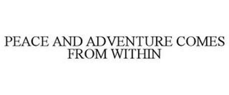 PEACE AND ADVENTURE COMES FROM WITHIN