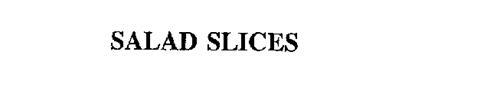 SALAD SLICES