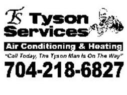 """TS TYSON SERVICES AIR CONDITIONING & HEATING """"CALL TODAY, THE TYSON MAN IS ON THE WAY"""" 704-218-6827"""