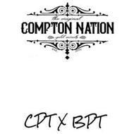 THE ORIGINAL COMPTON NATION GOLD MINDS EST. 2016 CPT X BPT
