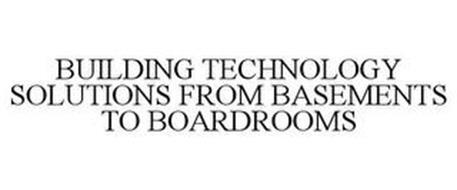 BUILDING TECHNOLOGY SOLUTIONS FROM BASEMENTS TO BOARDROOMS