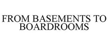 FROM BASEMENTS TO BOARDROOMS