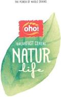 THE POWER OF WHOLE GRAINS OHO! BREAKFAST CEREAL NATUR LIFE