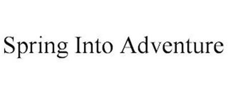 SPRING INTO ADVENTURE