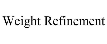 WEIGHT REFINEMENT