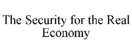THE SECURITY FOR THE REAL ECONOMY