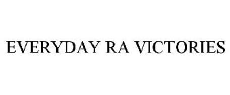 EVERYDAY RA VICTORIES