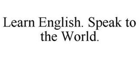 LEARN ENGLISH. SPEAK TO THE WORLD.