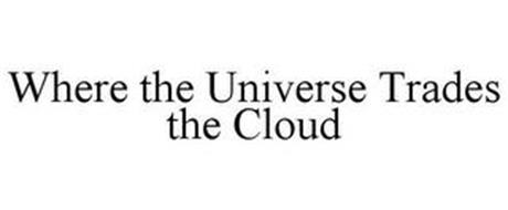 WHERE THE UNIVERSE TRADES THE CLOUD