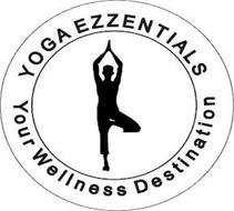 YOGA EZZENTIALS YOUR WELLNESS DESTINATION