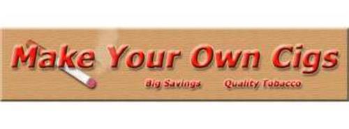 MAKE YOUR OWN CIGS BIG SAVINGS QUALITY TOBACCO
