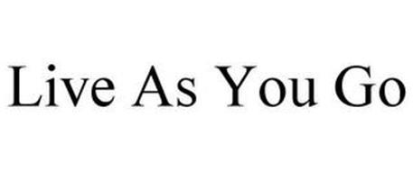 LIVE AS YOU GO