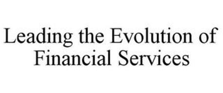 LEADING THE EVOLUTION OF FINANCIAL SERVICES