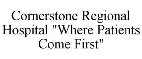 "CORNERSTONE REGIONAL HOSPITAL ""WHERE PATIENTS COME FIRST"""