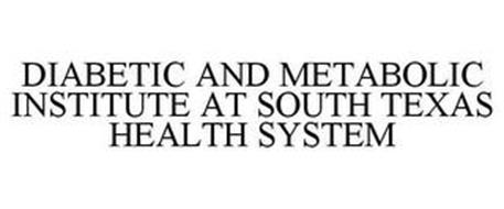 DIABETIC AND METABOLIC INSTITUTE AT SOUTH TEXAS HEALTH SYSTEM