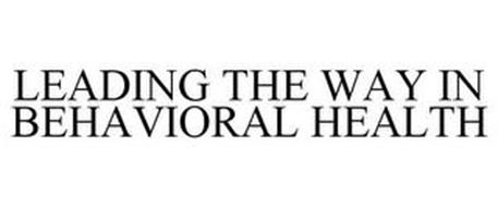 LEADING THE WAY IN BEHAVIORAL HEALTH