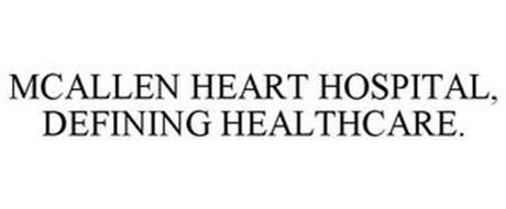 MCALLEN HEART HOSPITAL, DEFINING HEALTHCARE.