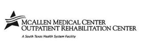 MCALLEN MEDICAL CENTER OUTPATIENT REHABILITATION CENTER A SOUTH TEXAS HEALTH SYSTEM FACILITY