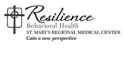 RESILIENCE BEHAVIORAL HEALTH ST. MARY'S REGIONAL MEDICAL CENTER GAIN A NEW PERSPECTIVE