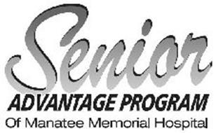SENIOR ADVANTAGE PROGRAM OF MANATEE MEMORIAL HOSPITAL