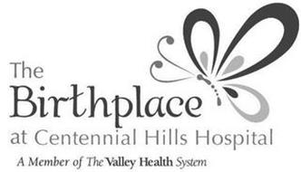 THE BIRTHPLACE AT CENTENNIAL HILLS HOSPITAL A MEMBER OF THE VALLEY HEALTH SYSTEM