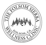 THE FOLSOM SIERRA WELLNESS CLINIC FOLSOM, CA AN OUTPATIENT SERVICE OF SIERRA VISTA HOSPITAL