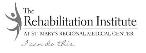 THE REHABILITATION INSTITUTE AT ST. MARY'S REGIONAL MEDICAL CENTER I CAN DO THIS.