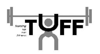 TUFF TEAMING UP FOR FITNESS