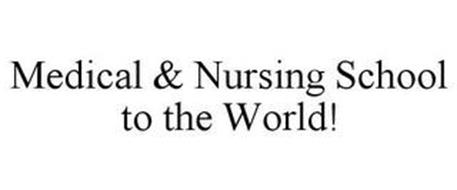 MEDICAL & NURSING SCHOOL TO THE WORLD!