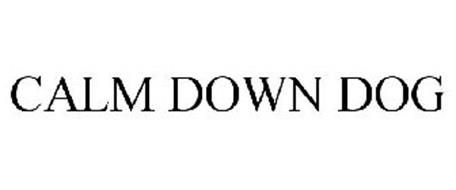 CALM DOWN DOG