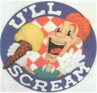 U'LL SCREAM