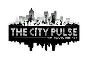 THE CITY PULSE WITH @GOTOWHITNEY