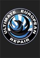 ULTIMATE EUROPEAN REPAIR