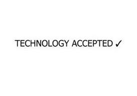 TECHNOLOGY ACCEPTED