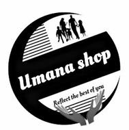 UMANA SHOP REFLECT THE BEST OF YOU